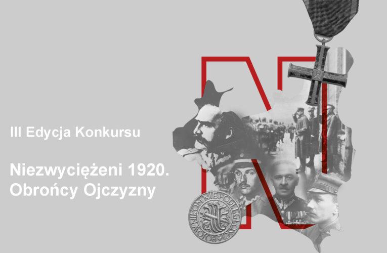 """III Edycja Konkursu """"Niezwyciężeni 1920. Obrońcy Ojczyzny"""""""